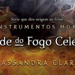 Um mês depois do lançamento no Brasil, Cidade do Fogo Celestial continua na lista dos mais vendidos!
