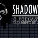 Shadowcast #4: O final dos personagens de Os Instrumentos Mortais e algumas teorias para TDA