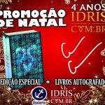 [ENCERRADA + RESULTADO] Promoção de Natal + 4 anos de Idris BR