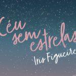 Resenha: Céu sem Estrelas – Iris Figueiredo