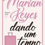 Resenha: Dando Um Tempo – Marian Keyes