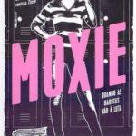 Resenha: Moxie: Quando as Garotas Vão à Luta – Jennifer Mathieu